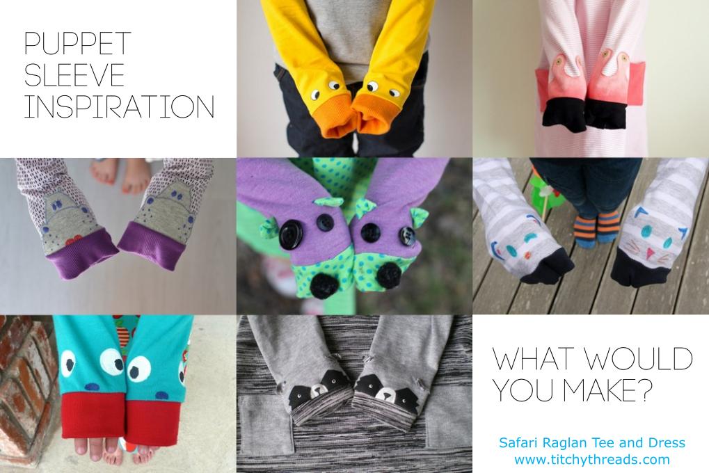 Puppet Sleeve Inspiration for the Safari Raglan Tee and Dress